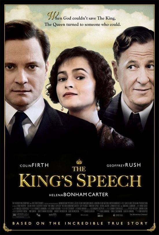 The King's Speech. The story of HM King George VI's trials of overcoming his speech in the midst of dark times for the United Kingdom and the Commonwealth.