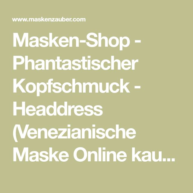 Masken-Shop - Phantastischer Kopfschmuck - Headdress (Venezianische Maske Online kaufen)