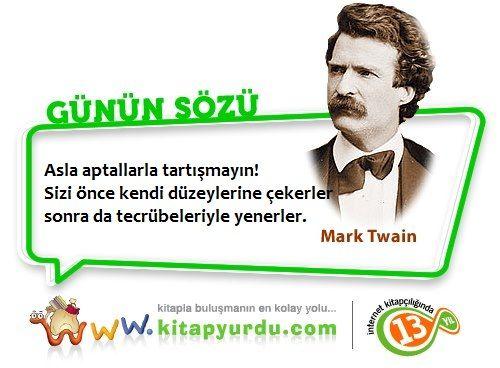 Dünyaca ünlü yazar Mark Twain'in uyarısı kulağa küpe edilmeli :)