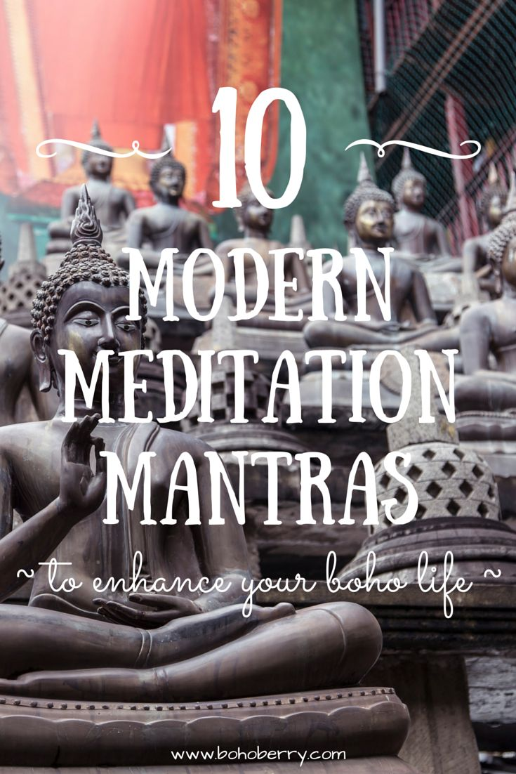 10 Modern Meditation Mantras to Enhance Your Boho Life @ bohoberry.com ... I see a few I like!