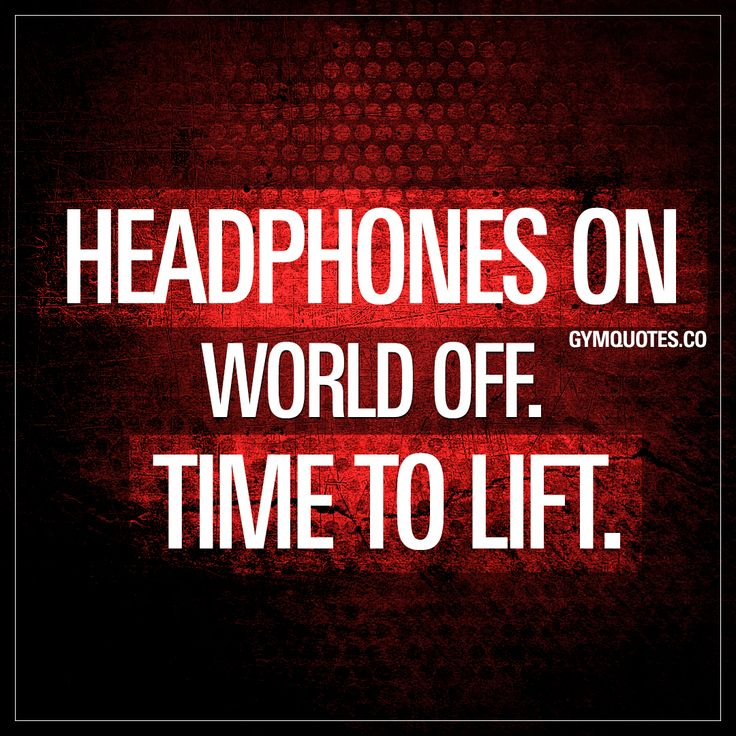 Headphones on – world off. Time to lift.   One of the BEST feelings in the world. When you put your headphones on and you shut the world off. When it's TIME TO LIFT. When it's time to go beast mode!   gym quotes   #headphoneson #workoutquotes