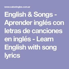 English & Songs - Aprender inglés con letras de canciones en inglés - Learn English with song lyrics