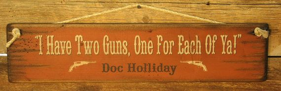 I Have Two Guns One For Each Of YaDoc by CowboyBrandFurniture, $31.00