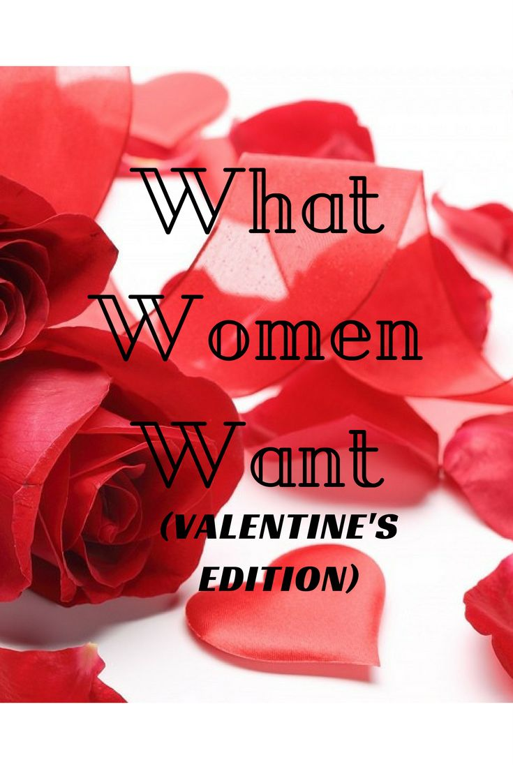Valentines day, what woman want for valentines. gifts for woman, valentine for woman ideas