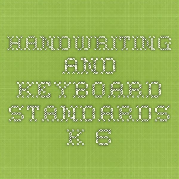 Handwriting and Keyboard Standards K-6