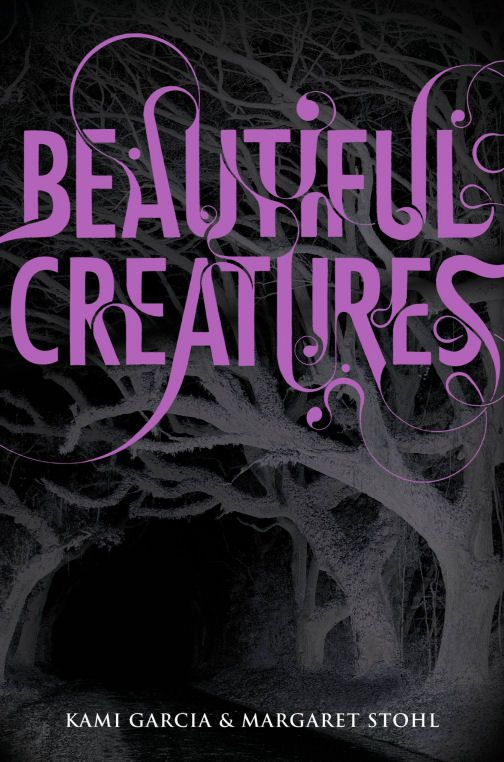 ☆ Beautiful Creatures -Book I- Authors Kami Garcia and Margaret Stohl ☆