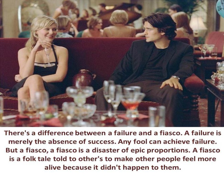 One of my favorite quotes from the movie Elizabethtown.