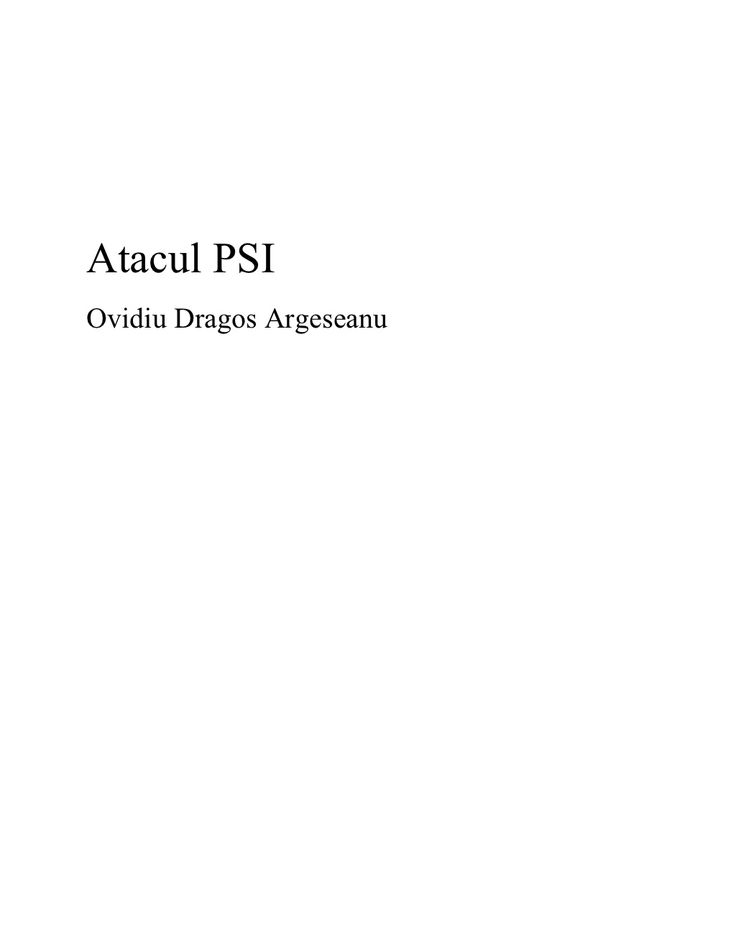 Ovidiu Dragos Argeseanu Atacul Psi by Filip Horatiu via slideshare
