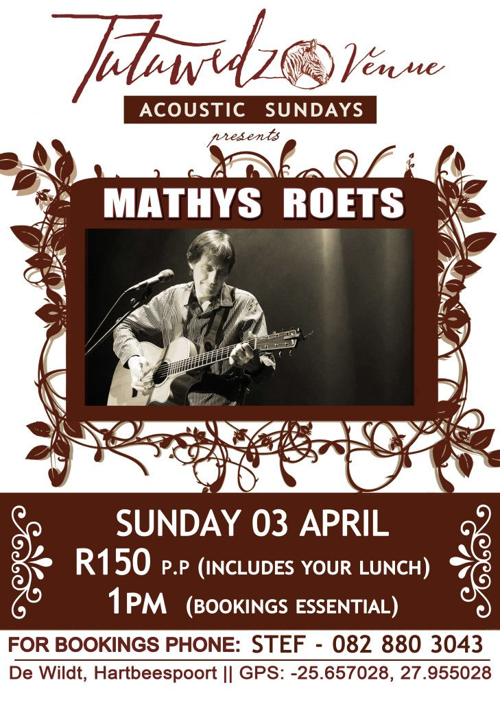 We are SO excited to welcome Mathys Roets to our stage for our 3 April Acoustic Sunday live show!   Only R150 per person, lunch INCLUDED! Limited seats available. Bookings essential! Call Marianne on 060 330 9645 or Stef on 082 880 3043 to book your table.   http://tutuwedzo.co.za/2016/03/09/we-are-so-excited-to-welcome-mathys-roets-to-our-stage-for-our-3-april-acoustic-sunday-live-show/