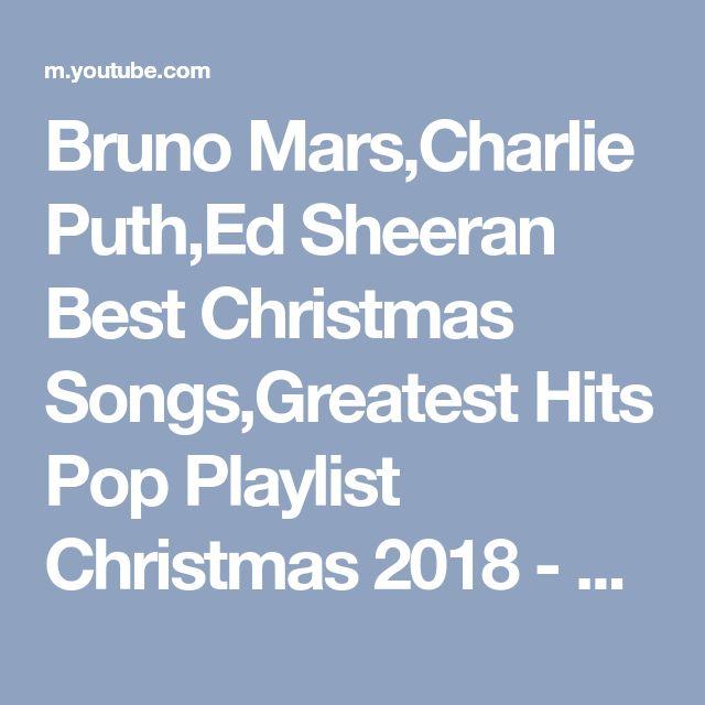 Bruno Mars,Charlie Puth,Ed Sheeran Best Christmas Songs,Greatest Hits Pop Playlist Christmas 2018 - YouTube