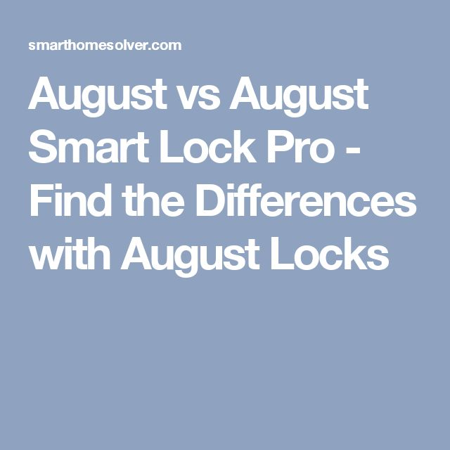 August vs August Smart Lock Pro - Find the Differences with August Locks