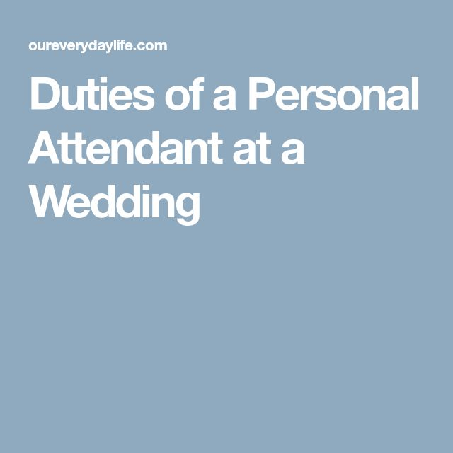 Duties Of A Personal Attendant At Wedding
