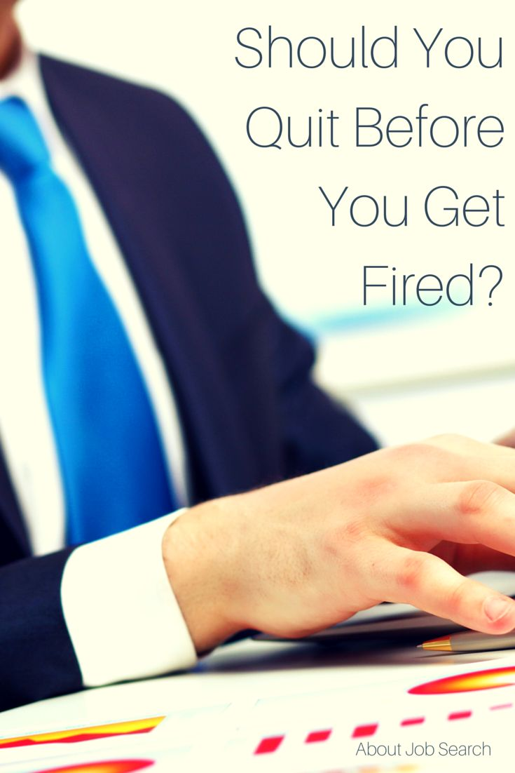 Should You Quit Before You Get Fired