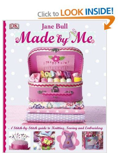 My 11 year old daughter loves and adores this book. Made By Me: Amazon.co.uk: Jane Bull: Books
