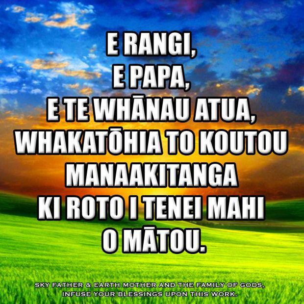 Karakia : E Rangi, E Papa. E te whanau atua, whakatohia to koutou manaakitanga ki roto i tenei mahi o matou. More Te Reo Resources : www.maorime.com