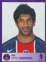 N°328 VIKASH DHORASOO # FRANCE PARIS.SG PSG STICKER VIGNETTE PANINI FOOT 2006