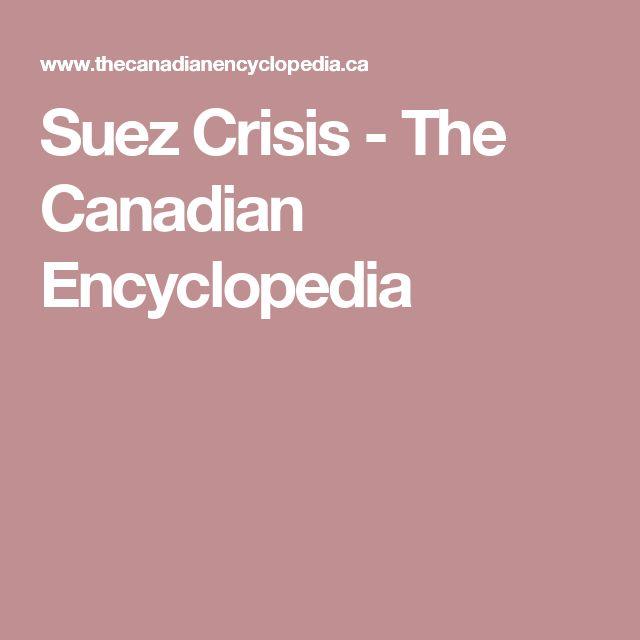 Suez Crisis - The Canadian Encyclopedia