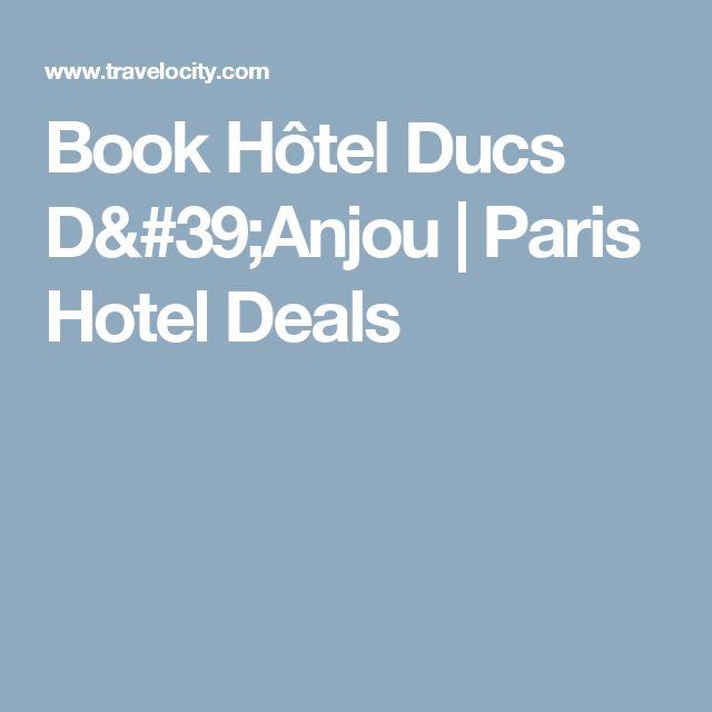 Book Hôtel Ducs D'Anjou | Paris Hotel Deals