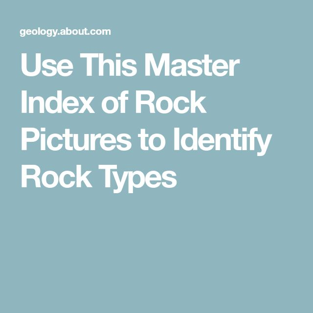 Use This Master Index of Rock Pictures to Identify Rock Types