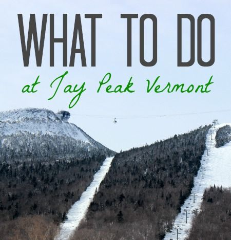 What To Do at Jay Peak Vermont on http://wanderlustandlipstick.com/blogs/skigypsy