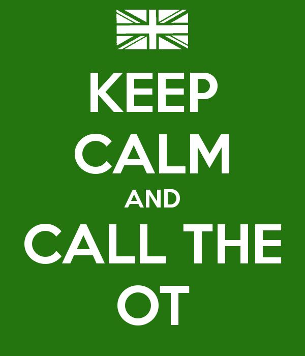 KEEP CALM AND CALL THE OT