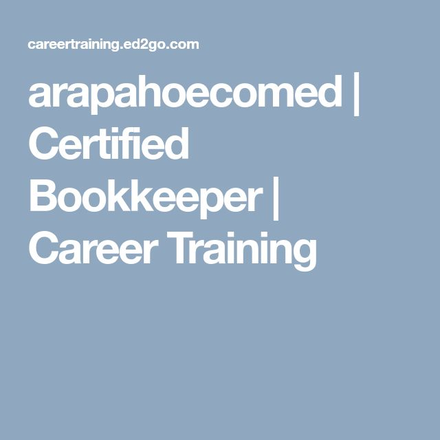 arapahoecomed | Certified Bookkeeper | Career Training - $2000