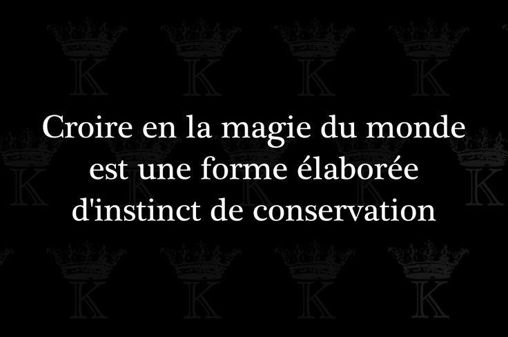 Croire en la magie du monde est une forme élaborée d'instinct de conservation By Louise Cassandre