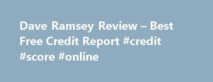 Dave Ramsey Review – Best Free Credit Report #credit #score #online http://credits.remmont.com/dave-ramsey-review-best-free-credit-report-credit-score-online/  #best free credit score site # Dave Ramsey is a very controversial financial advisor who hosts a radio show. This article has information on Dave Ramsey's biography. Also, learn about Dave Ramsey programs and books: The Total Money Makeover and…  Read moreThe post Dave Ramsey Review – Best Free Credit Report #credit #score #online…
