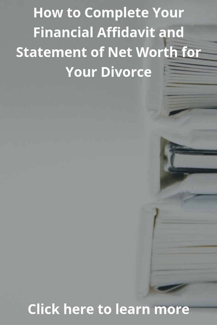 "One of the first documents you will complete as part of the divorce process is a financial affidavit. It may also be called a statement of net worth or financial disclosure statement, depending upon your state. Some states even have ""short form"" and ""long form"" versions of the financial affidavit, depending on the complexity of your situation."