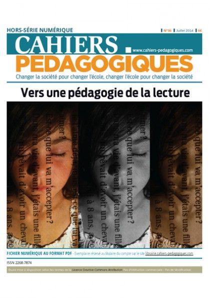 Vers une pédagogie de la lecture - Cahiers pédagogiques. HS numérique n°36   http://cataloguescd.univ-poitiers.fr/masc/Integration/EXPLOITATION/statique/recherchesimple.asp?id=180897128