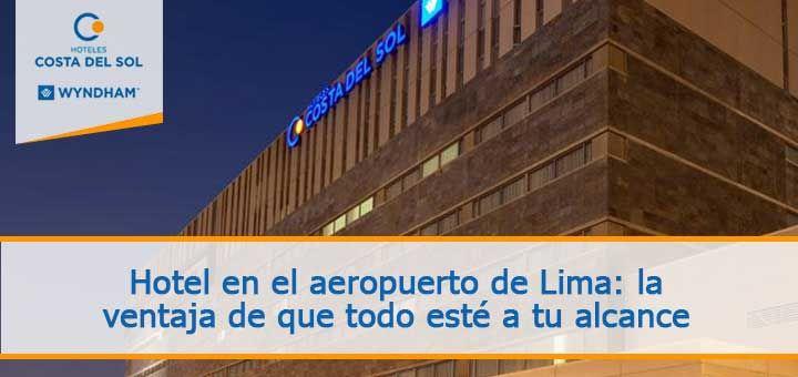 Hotel en el aeropuerto de Lima   Costa del Sol