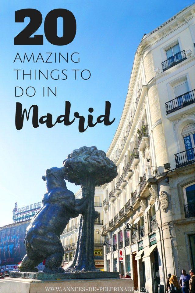 20 Amazing Things To Do In Madrid Spain Madrid Travel Madrid Spain Travel Visit Madrid