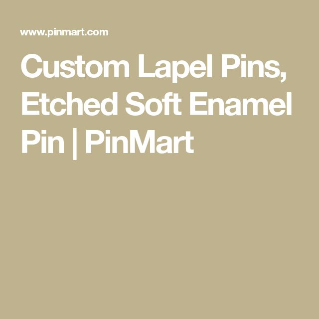 Custom Lapel Pins, Etched Soft Enamel Pin | PinMart