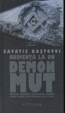 Poze Audienta la un demon mut. Roman istorico-fantastic despre soarta bisericii in vremurile de pe urma (cartonata)