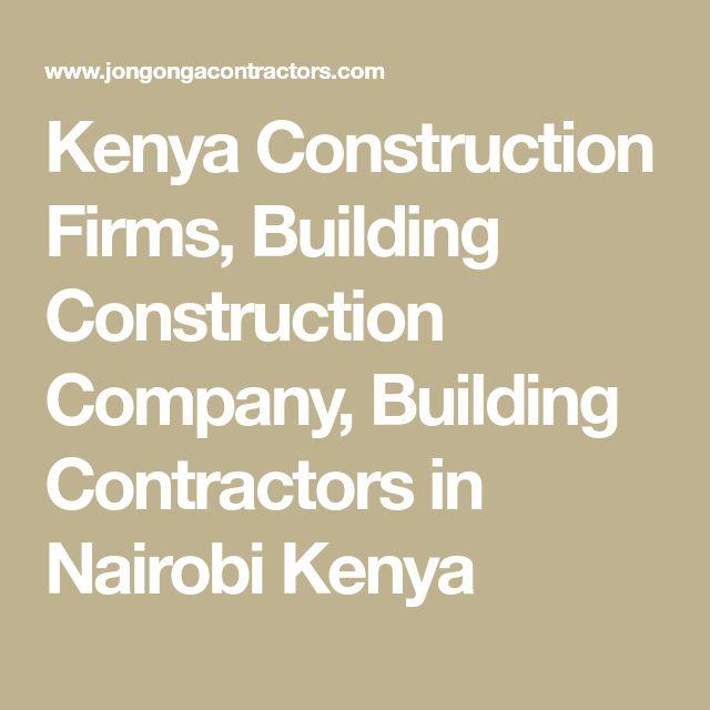 Kenya Construction Firms, Building Construction Company, Building Contractors in Nairobi Kenya