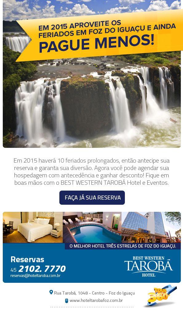 Para o Ano que vem teremos 10 feriados prolongados.  Você tem que aproveitar esta chance para conhecer a terra das Cataratas. Venha para Foz do Iguaçu e se hospede no Melhor Hotel Três Estrelas de Foz do Iguaçu! Acesse: hoteltarobafoz.com.br