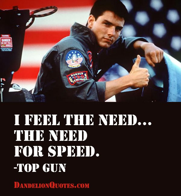 Movie Quotes | feel the need… the need for speed Famous and Movie Quotes