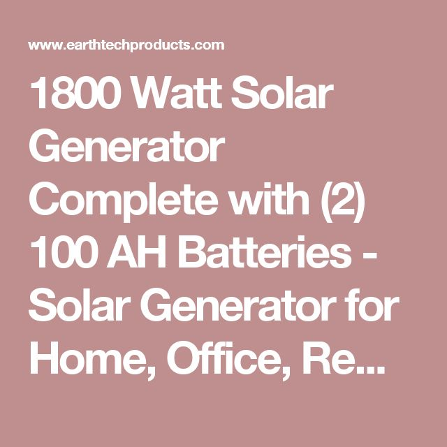 17 best ideas about solar generator solar powered 1800 watt solar generator complete 2 100 ah batteries solar generator for