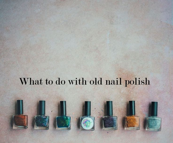 Disposing Of Nail Polish Or Using It For Other Purposes Old Nail Polish Nail Polish Nail Polish Bottles
