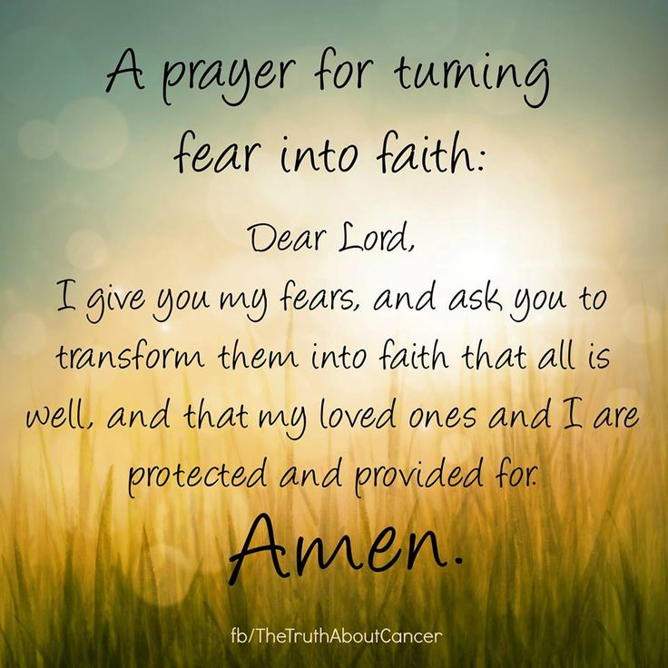 A prayer for turning fear into faith ~ Amen! The Truth About Cancer