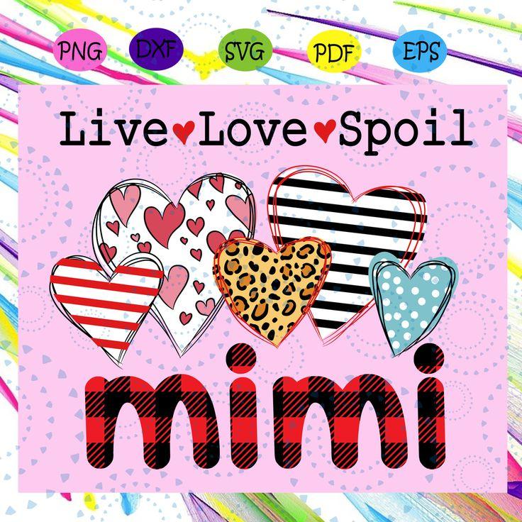 Download Live love spoil mimi svg, mimi svg, mimi life For Cricut ...