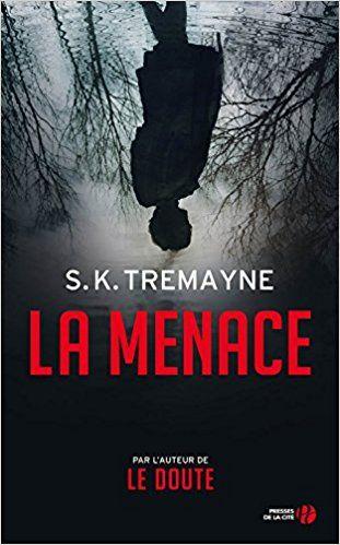 La Menace - S.K. TREMAYNE, Valérie MALFOY