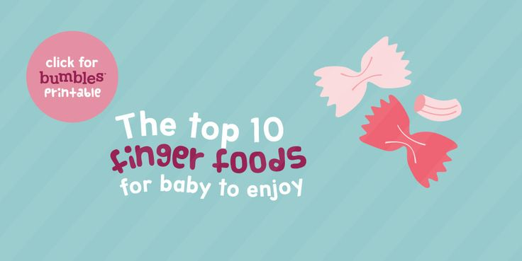 Offering your little one snacks and finger foods has so many benefits, but sometimes we don't know where to start. Learn more and download your Free Bumbles™ Top 10 Snacks Printable