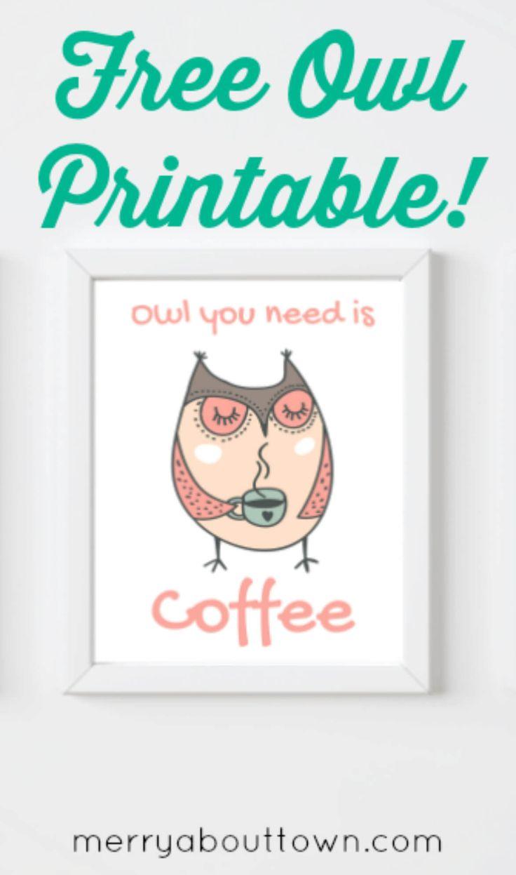 Free Owl Printable – Owl You Need is Coffee via @merry120