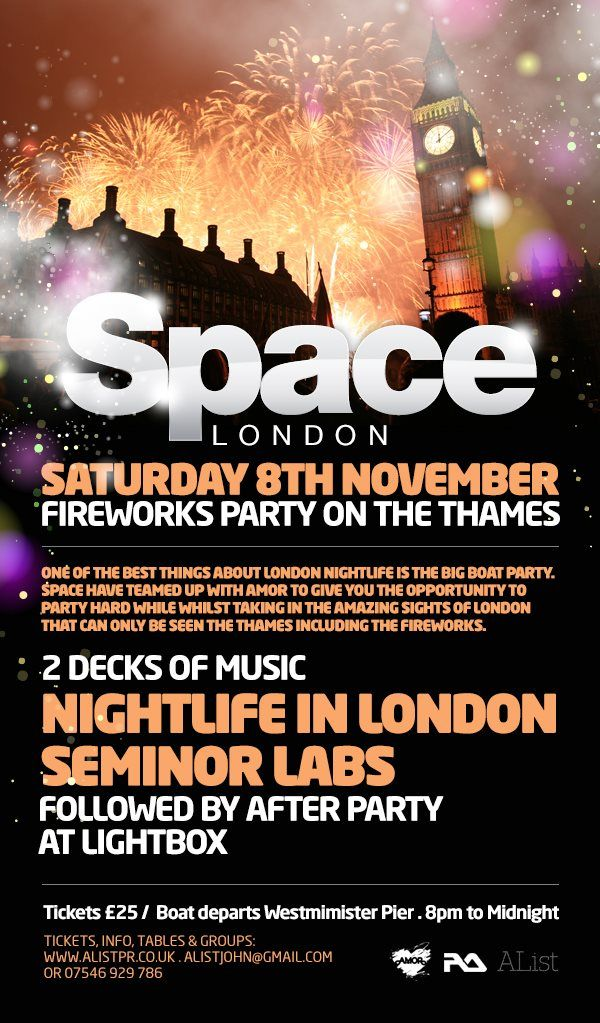 Tickets to the Space London boat party this Saturday 8th November 2014 from Westminster Pier. Tickets available from http://www.residentadvisor.net/event.aspx?652608 & www.alistpr.co.uk Boat departs from Westminster Pier at 8pm please don't be late. Boat trip last approx 4 hours and drops back at midnight allowing time to get to tubes/trains. Drink prices on the boat are at normal bar prices. Lightbox (afterparty)