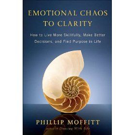 Learn more about the book, Emotional Chaos to Clarity: How to Live More Skillfully, Make Better Decisions, and Find Purpose in Life