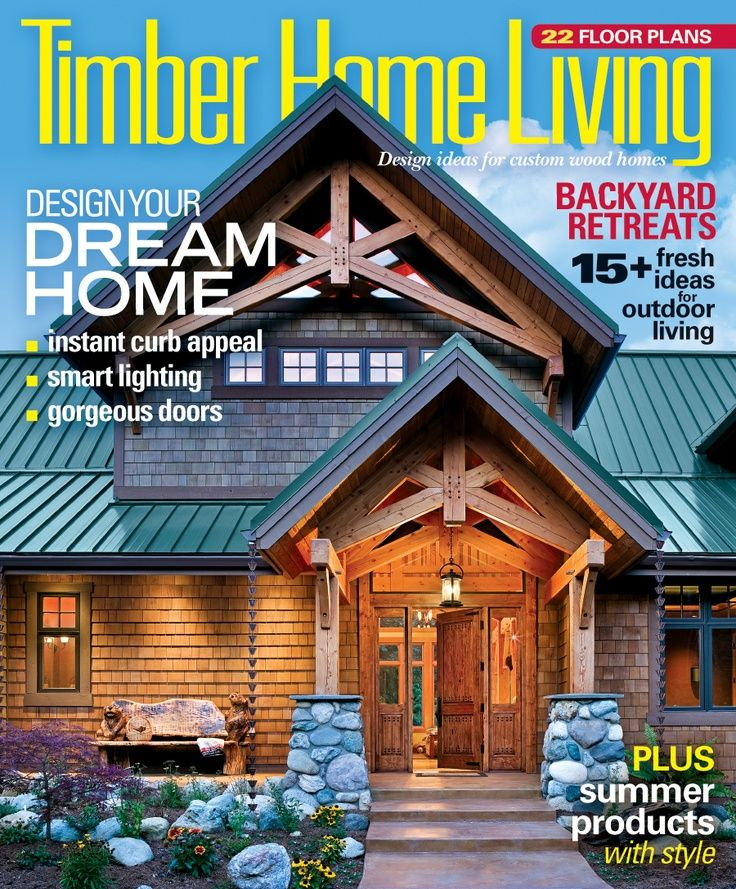 Timberhome | Timber Home Living August 2013. Download A Digital Copy At .