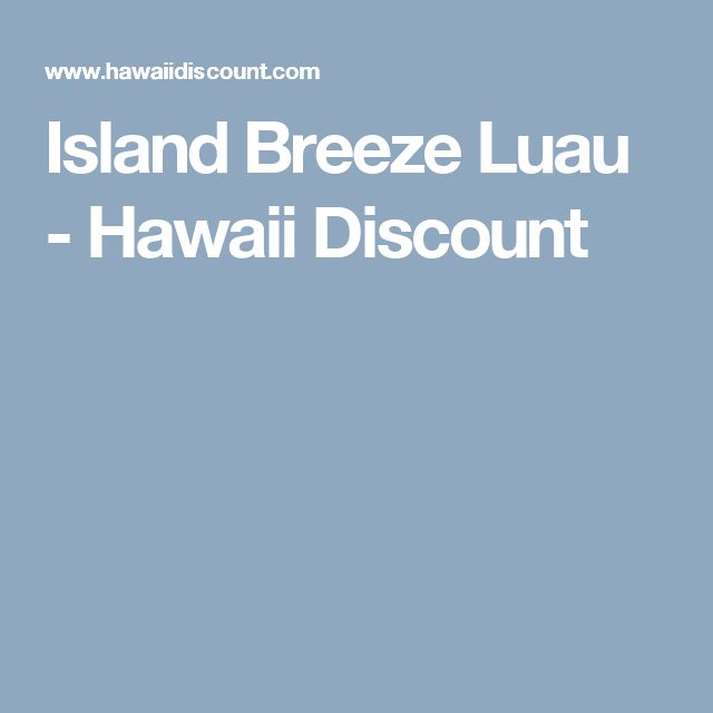 Island Breeze Luau - Hawaii Discount
