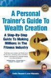 A Personal Trainer's Guide to Wealth Creation - http://wp.me/p6wsnp-4lI