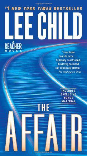 Bestseller Books Online The Affair: A Reacher Novel (Jack Reacher) Lee Child $9.99  - http://www.ebooknetworking.net/books_detail-044024630X.html